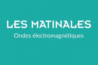 """LA MATINALE """"ondes électromagnétiques"""""""