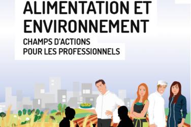 """L'ADEME publie le guide """"Alimentation et Environnement"""""""
