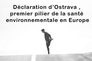 La déclaration d'Ostrava ,premier pilier de la santé environnementale en Europe