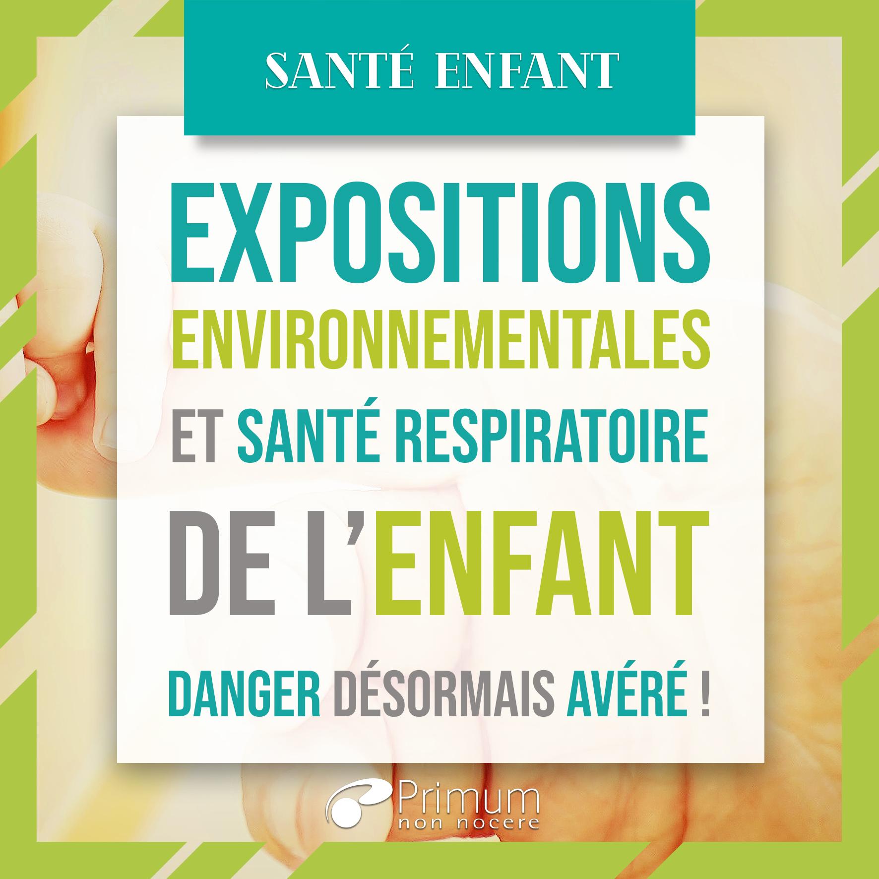 Expositions environnementales et santé respiratoire de l'enfant : danger désormais avéré !