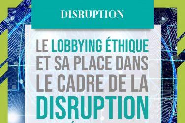 Disruption et lobbying éthique.