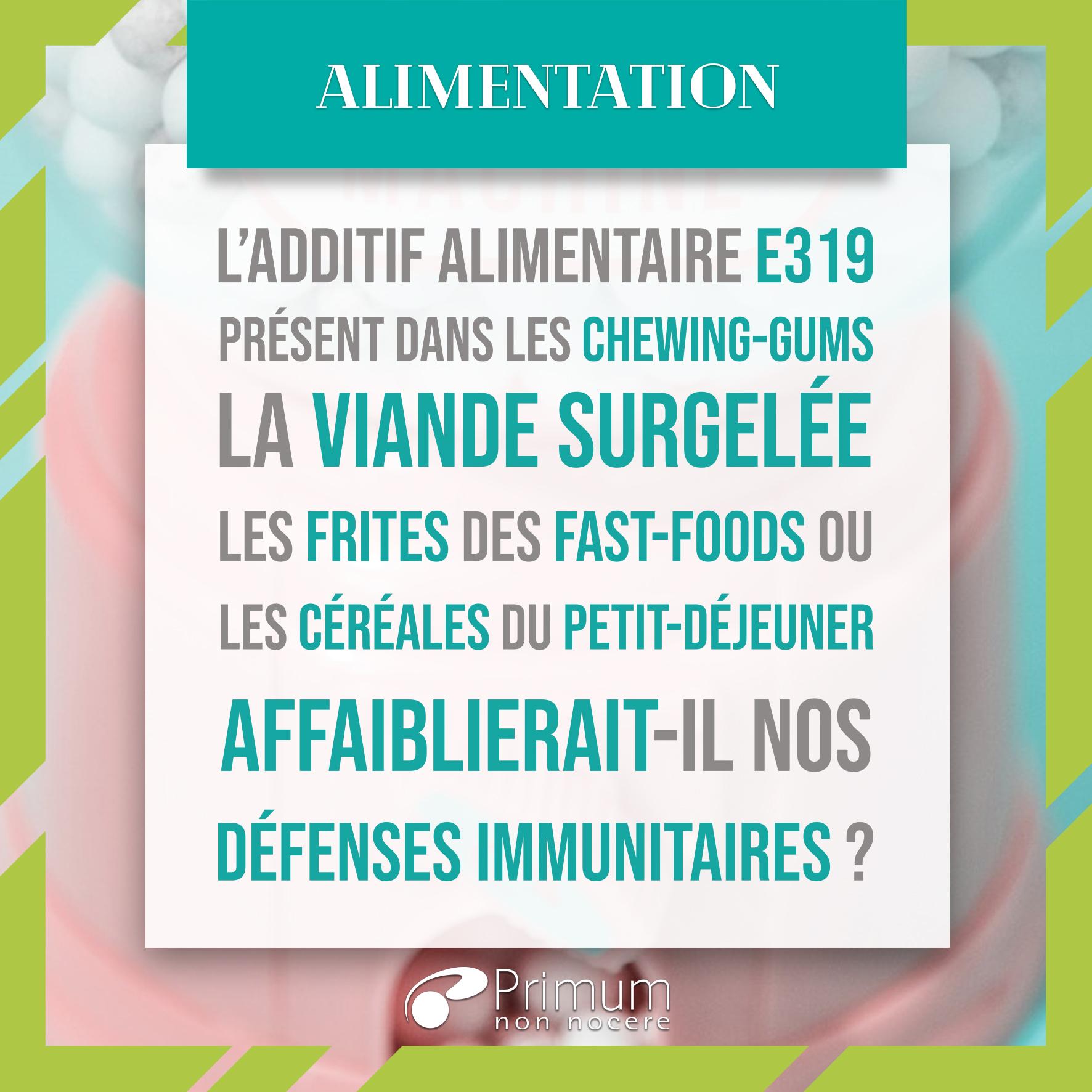 E319 additif alimentaire et défenses immunitaires